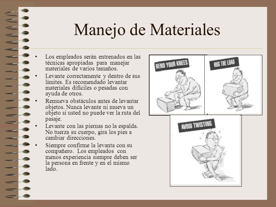 Manejo de Materiales Los empleados serán entrenados en las técnicas apropiadas para manejar materiales de varios tamaños.