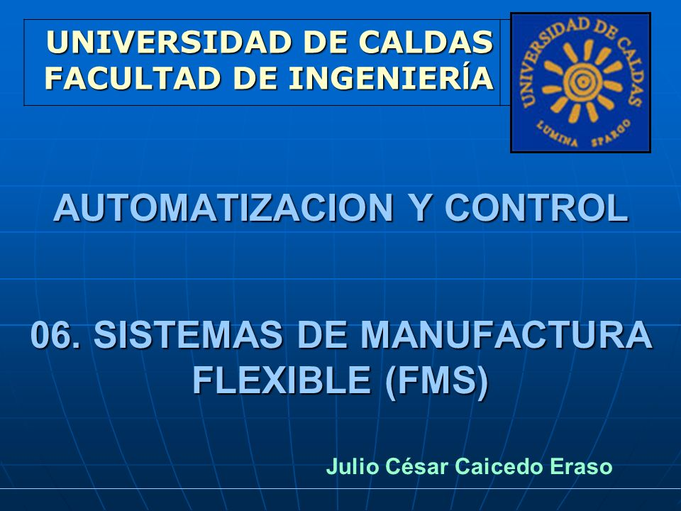 AUTOMATIZACION Y CONTROL 06. SISTEMAS DE MANUFACTURA FLEXIBLE (FMS)
