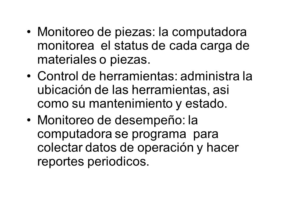 Monitoreo de piezas: la computadora monitorea el status de cada carga de materiales o piezas.