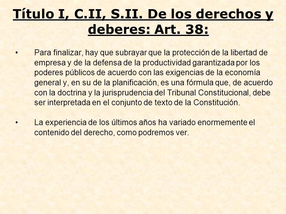 Título I, C.II, S.II. De los derechos y deberes: Art. 38: