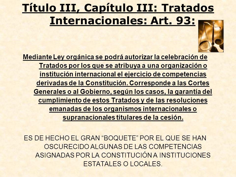 Título III, Capítulo III: Tratados Internacionales: Art. 93: