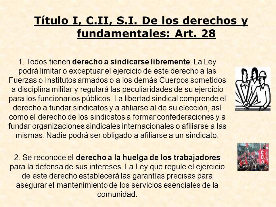 Título I, C.II, S.I. De los derechos y fundamentales: Art. 28
