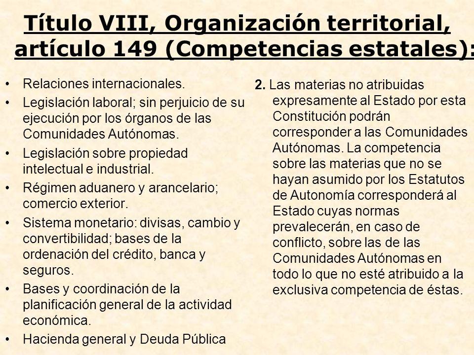 Título VIII, Organización territorial, artículo 149 (Competencias estatales):