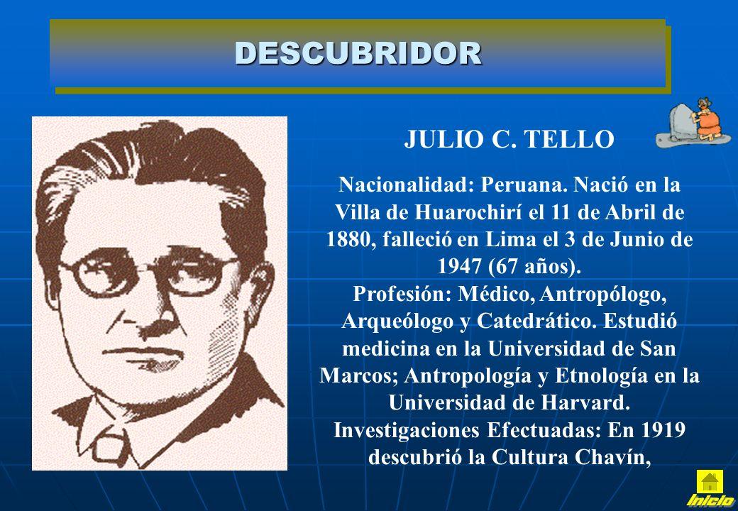 Investigaciones Efectuadas: En 1919 descubrió la Cultura Chavín,