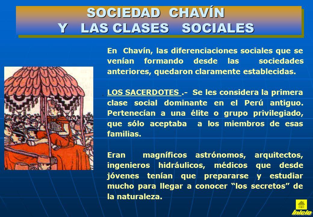 Inicio SOCIEDAD CHAVÍN Y LAS CLASES SOCIALES .