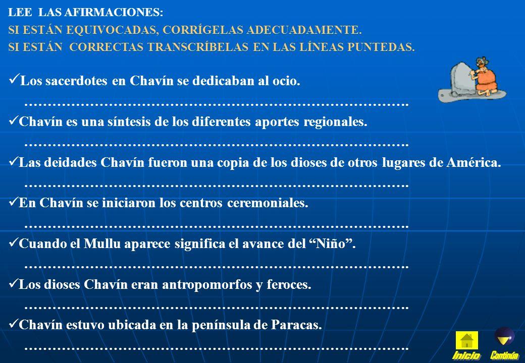 Inicio Continúa Los sacerdotes en Chavín se dedicaban al ocio.