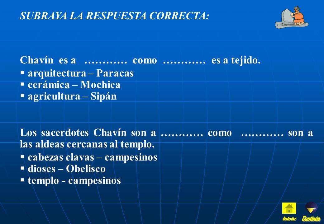 Inicio Continúa SUBRAYA LA RESPUESTA CORRECTA: