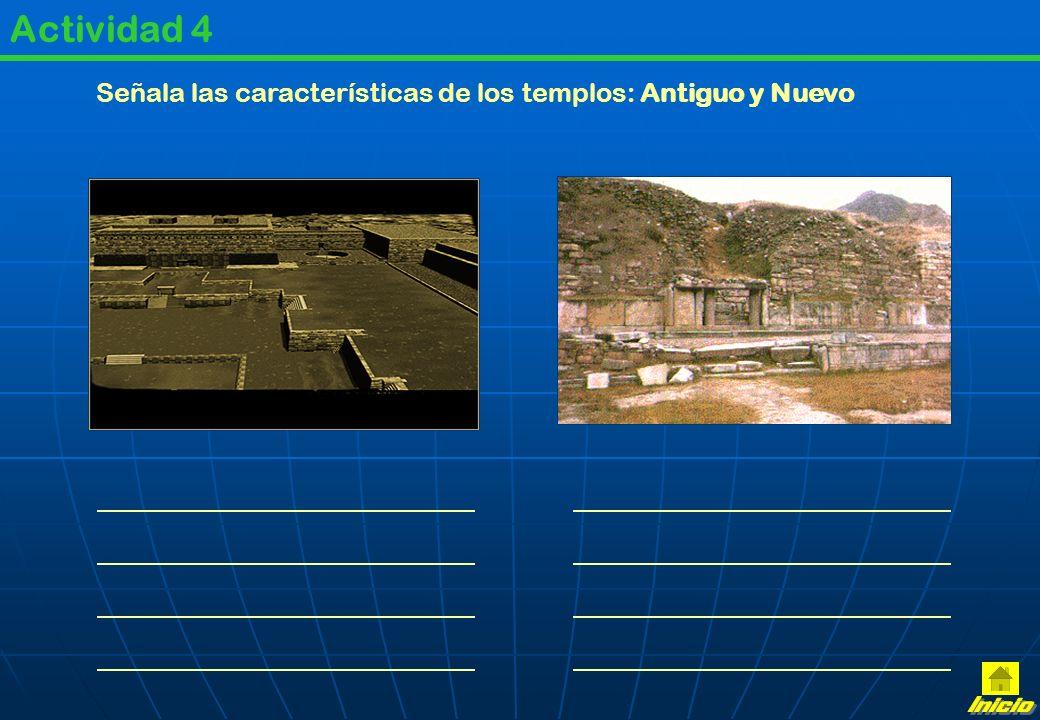 Actividad 4 Señala las características de los templos: Antiguo y Nuevo Inicio