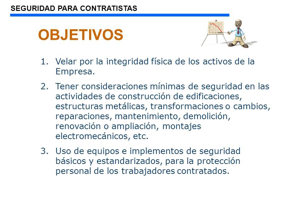 OBJETIVOS Velar por la integridad física de los activos de la Empresa.