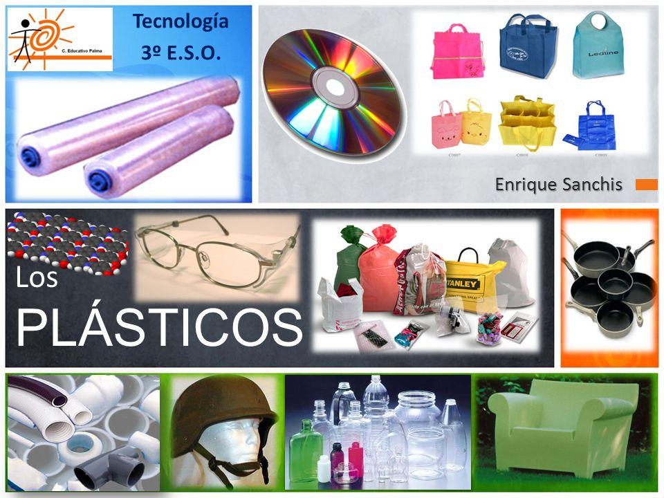 Los PLÁSTICOS Tecnología 3º E.S.O. Enrique Sanchis