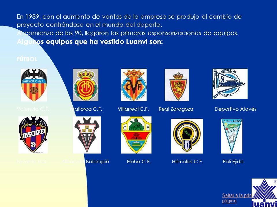Algunos equipos que ha vestido Luanvi son: