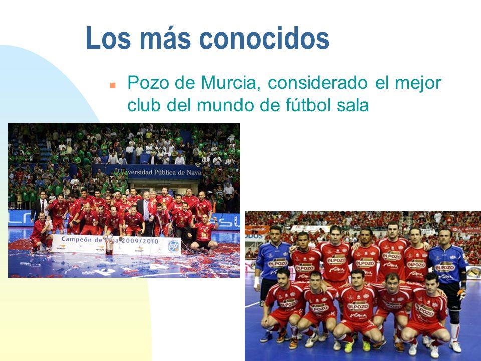 Los más conocidos Pozo de Murcia, considerado el mejor club del mundo de fútbol sala