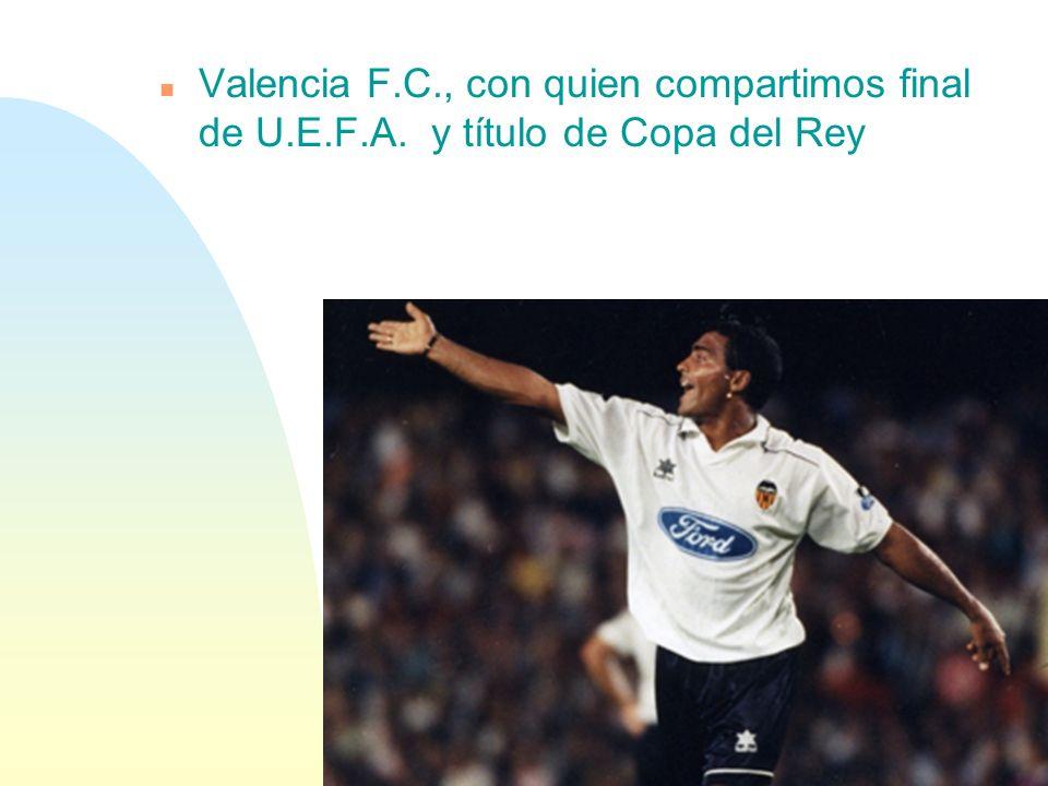Valencia F. C. , con quien compartimos final de U. E. F. A
