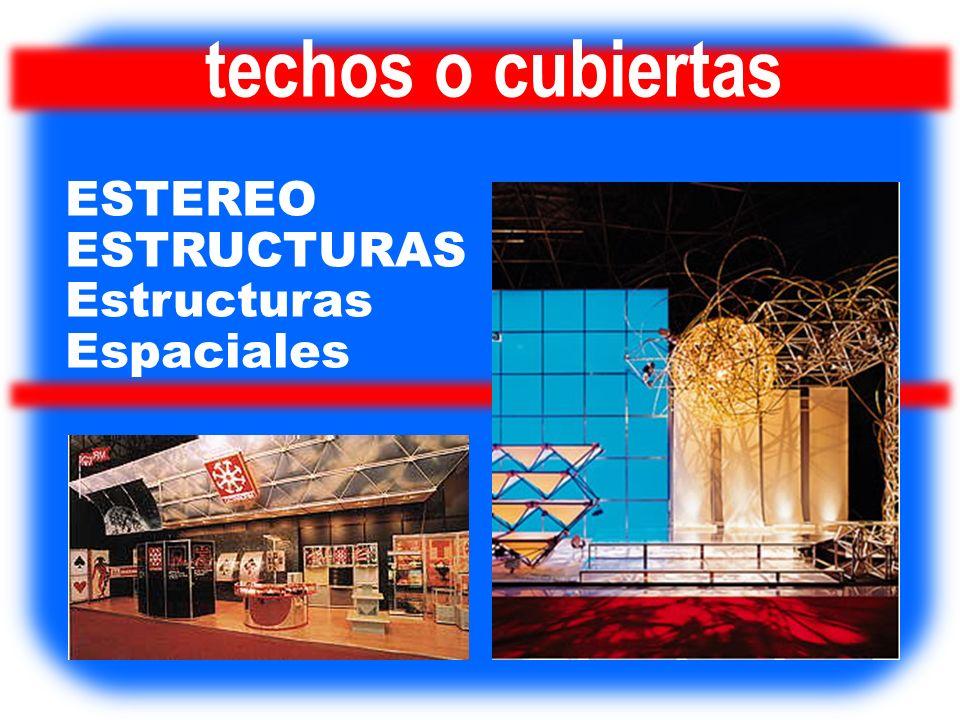 techos o cubiertas ESTEREO ESTRUCTURAS Estructuras Espaciales