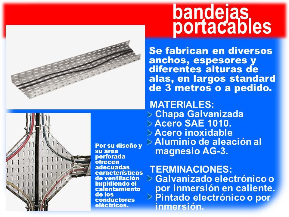 bandejas portacables. Se fabrican en diversos anchos, espesores y diferentes alturas de alas, en largos standard de 3 metros o a pedido.