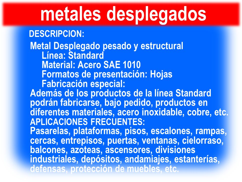 metales desplegados DESCRIPCION: