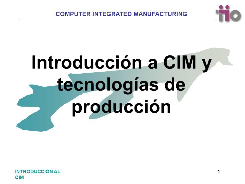 Introducción a CIM y tecnologías de producción