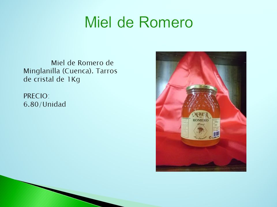 Miel de Romero Miel de Romero de Minglanilla (Cuenca). Tarros de cristal de 1Kg PRECIO: 6.80/Unidad