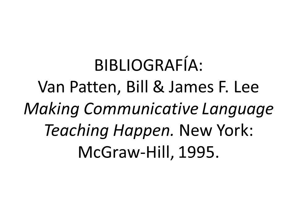 BIBLIOGRAFÍA: Van Patten, Bill & James F