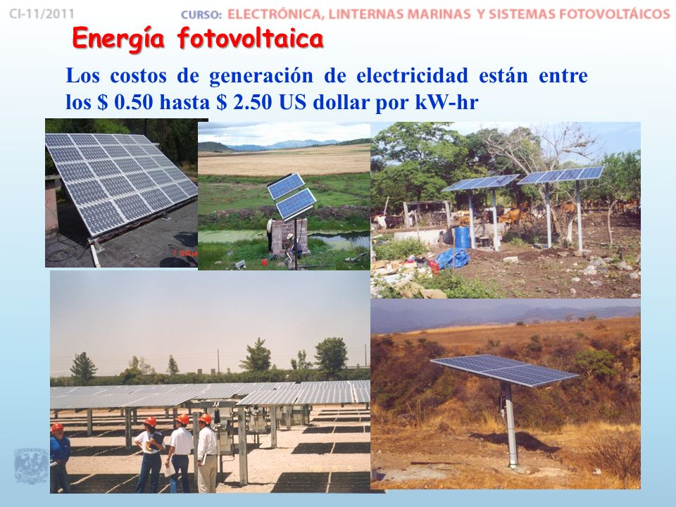Energía fotovoltaica Los costos de generación de electricidad están entre los $ 0.50 hasta $ 2.50 US dollar por kW-hr.