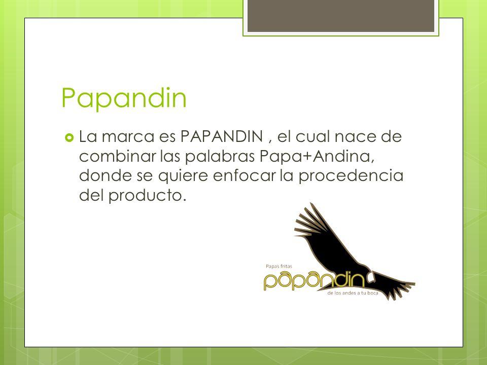 Papandin La marca es PAPANDIN , el cual nace de combinar las palabras Papa+Andina, donde se quiere enfocar la procedencia del producto.