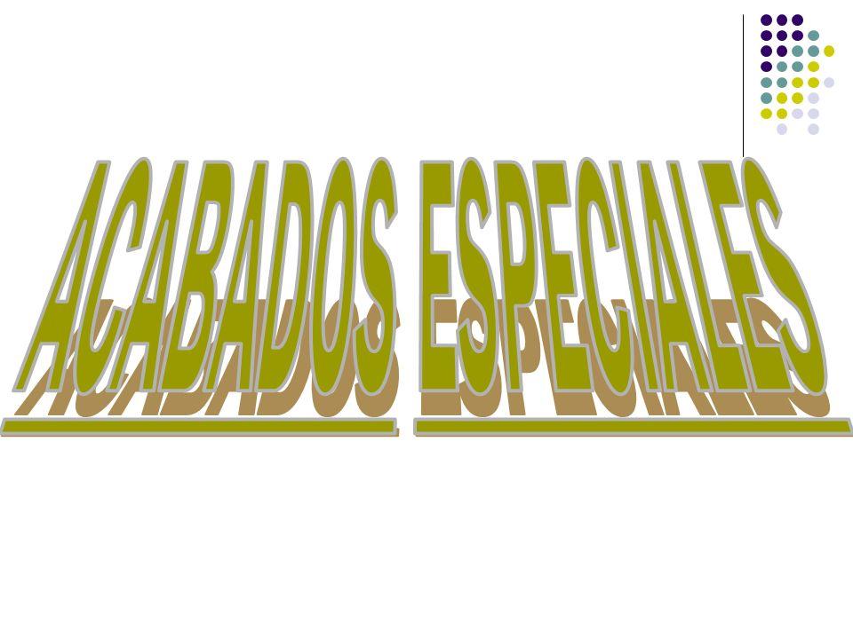 ACABADOS ESPECIALES