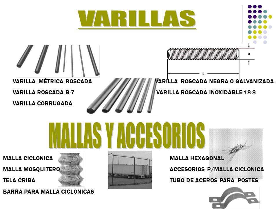 VARILLAS MALLAS Y ACCESORIOS