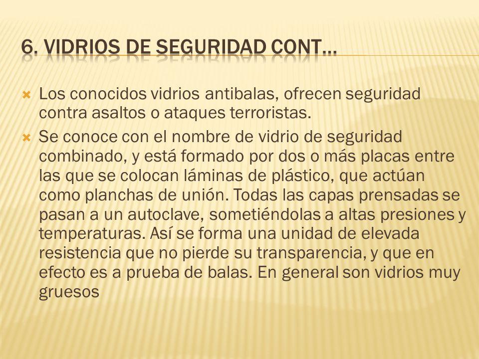 6. VIDRIOS DE SEGURIDAD Cont…