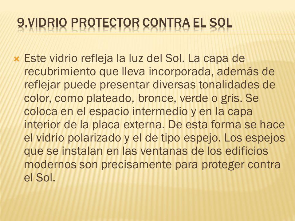 9.VIDRIO PROTECTOR CONTRA EL SOL