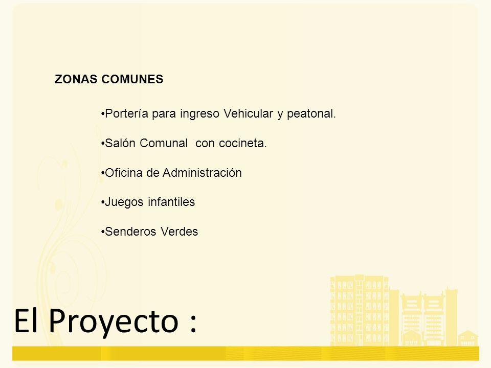 El Proyecto : ZONAS COMUNES