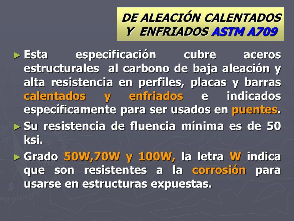 DE ALEACIÓN CALENTADOS Y ENFRIADOS ASTM A709
