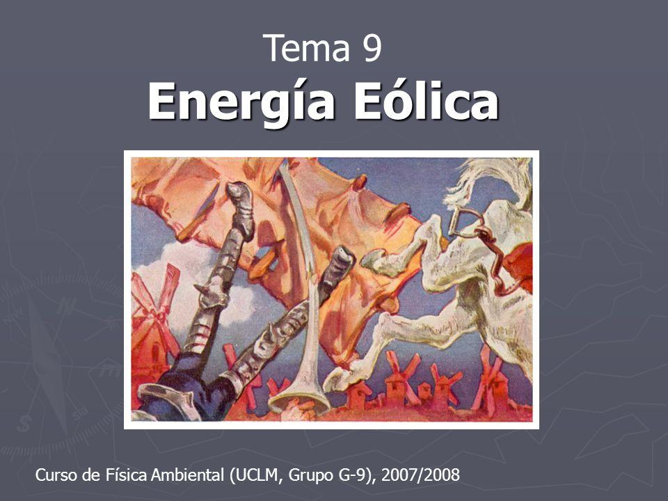 Tema 9 Energía Eólica Curso de Física Ambiental (UCLM, Grupo G-9), 2007/2008