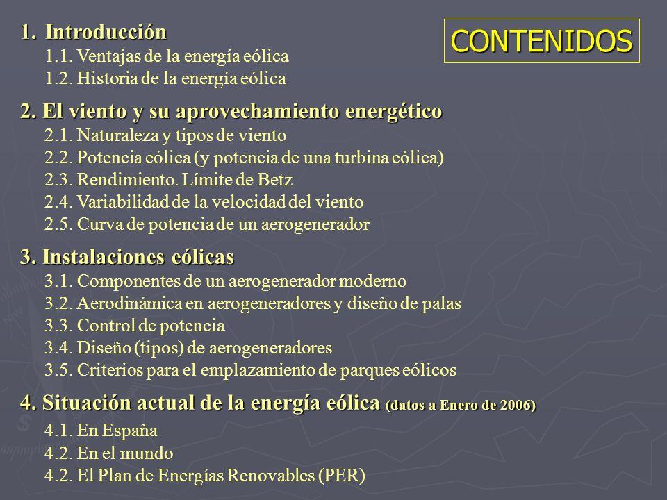 CONTENIDOS Introducción 2. El viento y su aprovechamiento energético