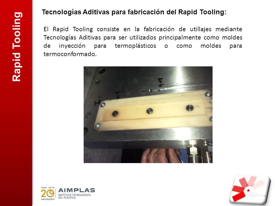 Rapid Tooling Tecnologías Aditivas para fabricación del Rapid Tooling: