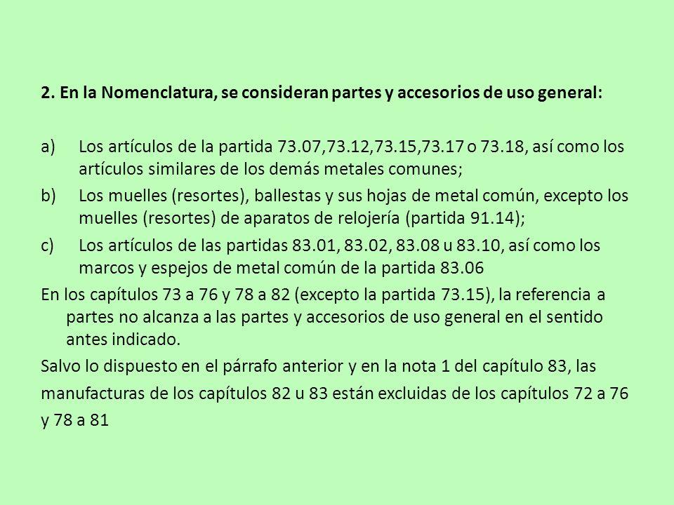 2. En la Nomenclatura, se consideran partes y accesorios de uso general: