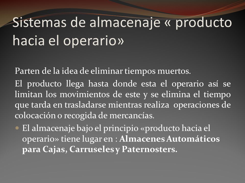 Sistemas de almacenaje « producto hacia el operario»