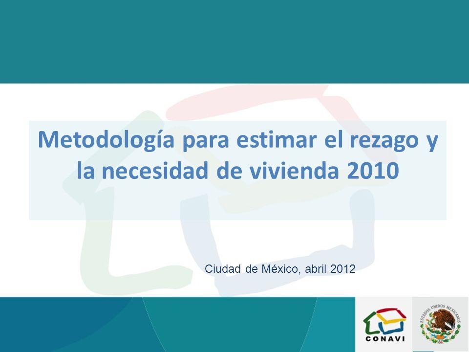 Metodología para estimar el rezago y la necesidad de vivienda 2010