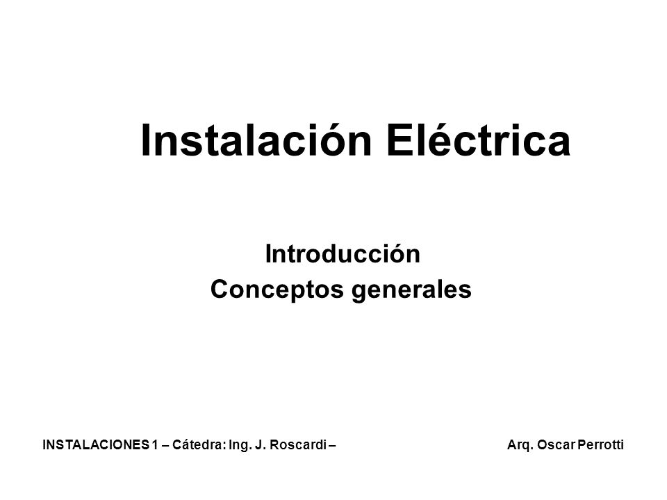 Instalación Eléctrica Introducción Conceptos generales