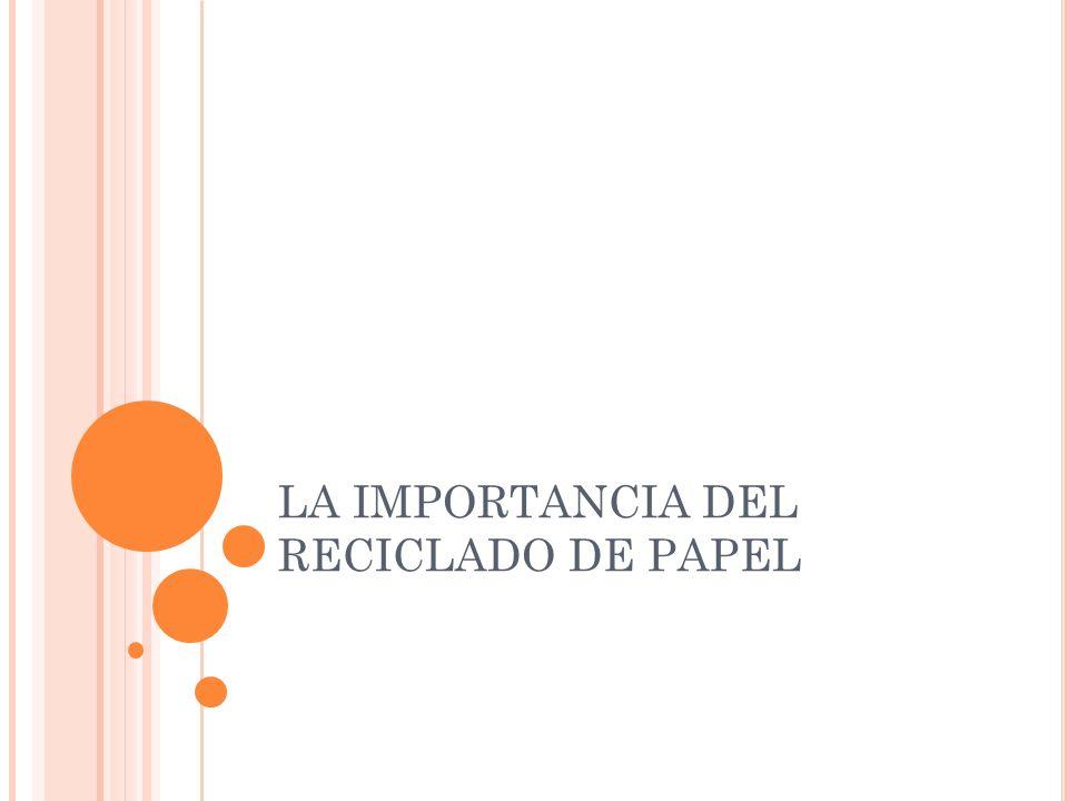 LA IMPORTANCIA DEL RECICLADO DE PAPEL