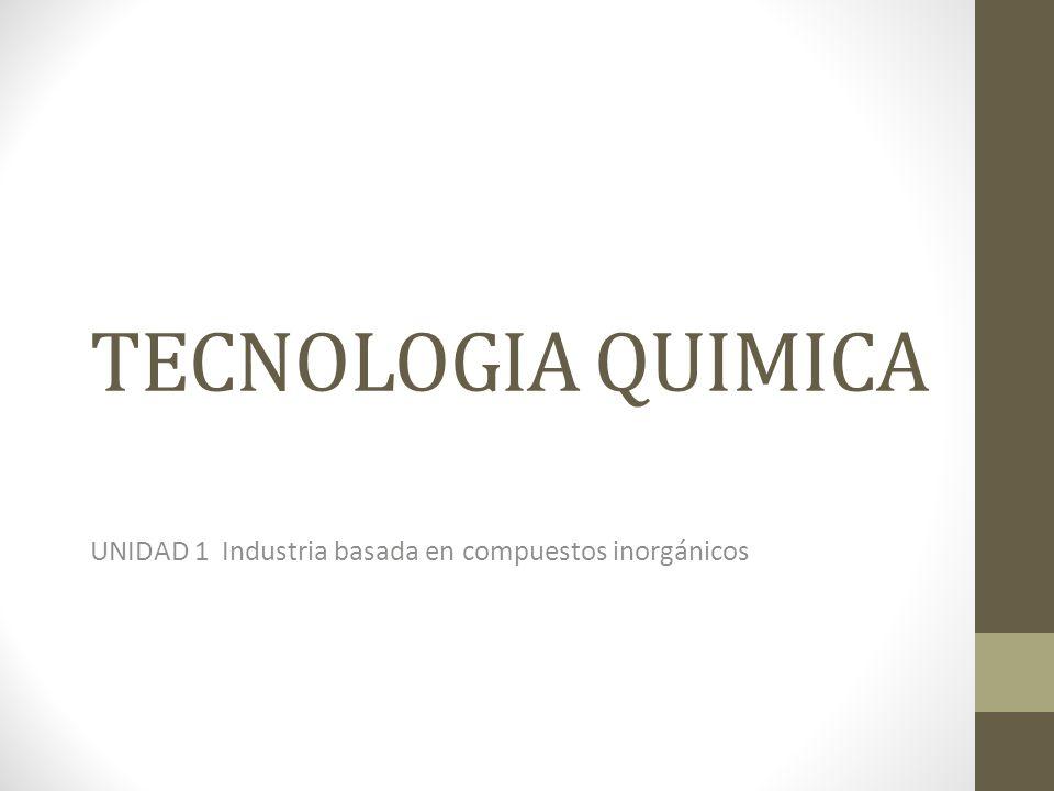 UNIDAD 1 Industria basada en compuestos inorgánicos