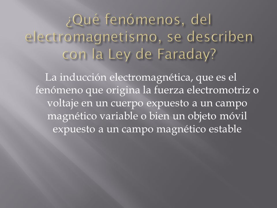 ¿Qué fenómenos, del electromagnetismo, se describen con la Ley de Faraday