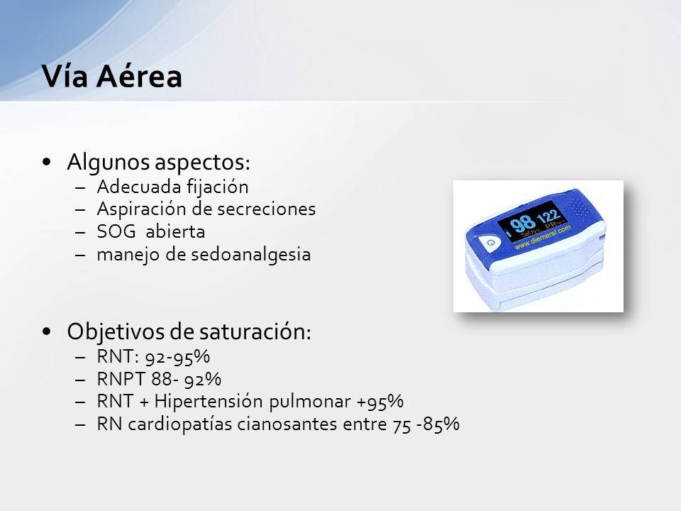 Vía Aérea Algunos aspectos: Objetivos de saturación: Adecuada fijación
