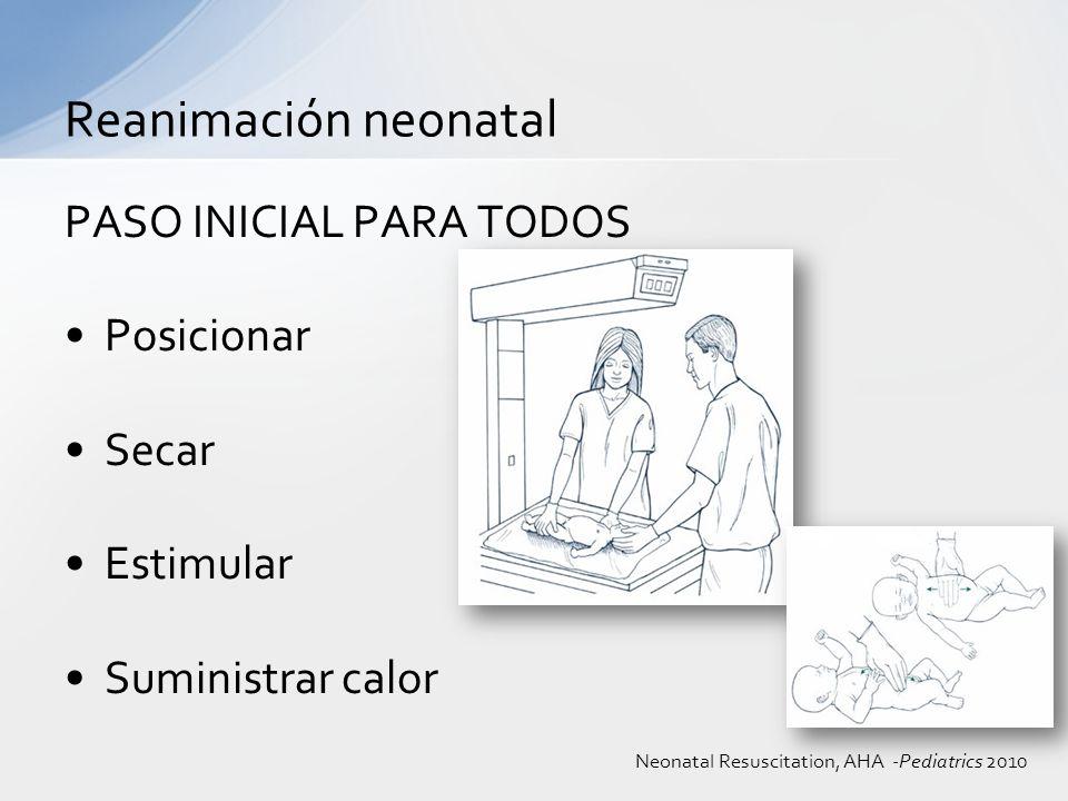 Reanimación neonatal PASO INICIAL PARA TODOS Posicionar Secar