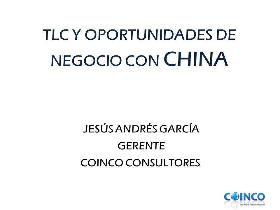 TLC Y OPORTUNIDADES DE NEGOCIO CON CHINA