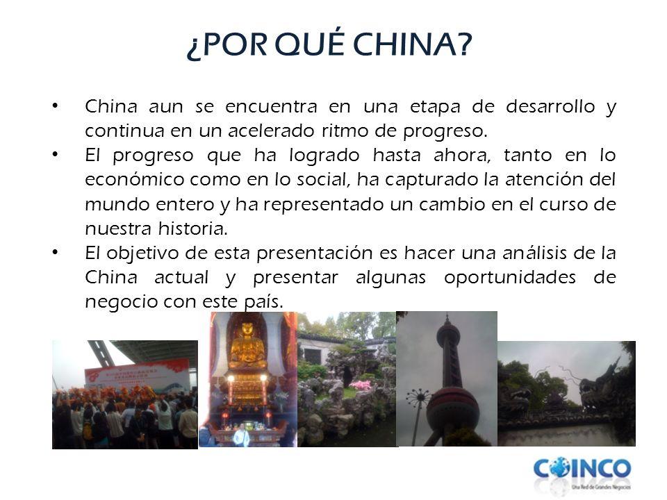 ¿POR QUÉ CHINA China aun se encuentra en una etapa de desarrollo y continua en un acelerado ritmo de progreso.