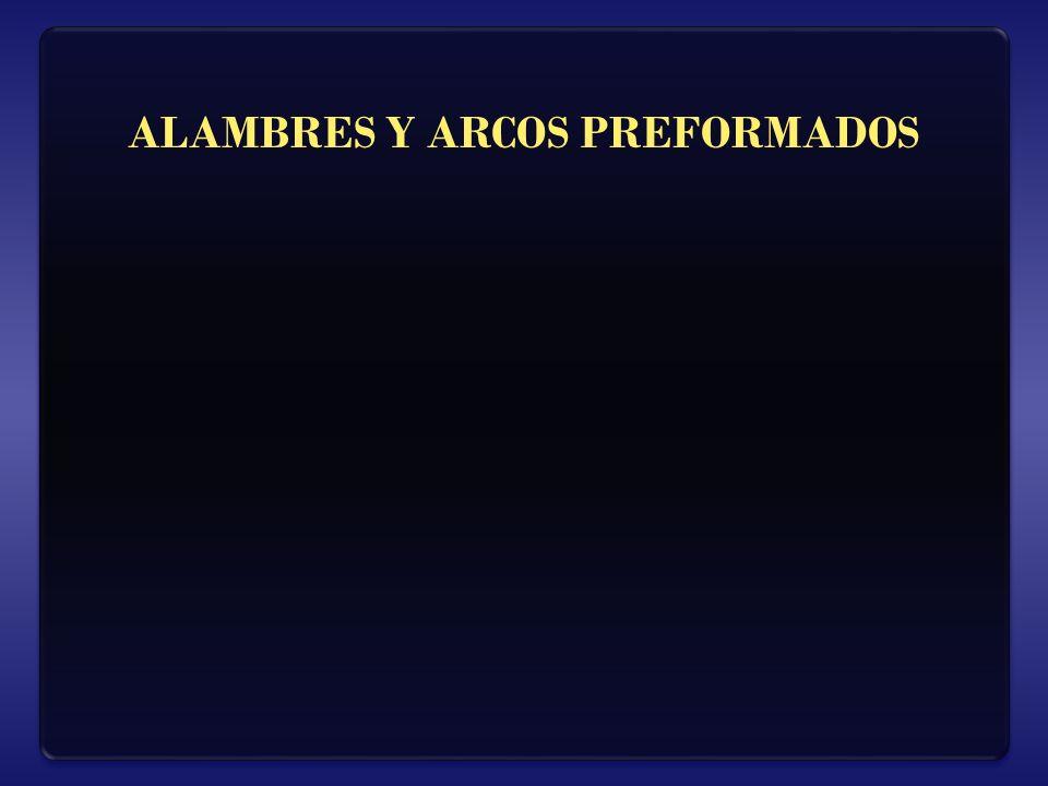 ALAMBRES Y ARCOS PREFORMADOS