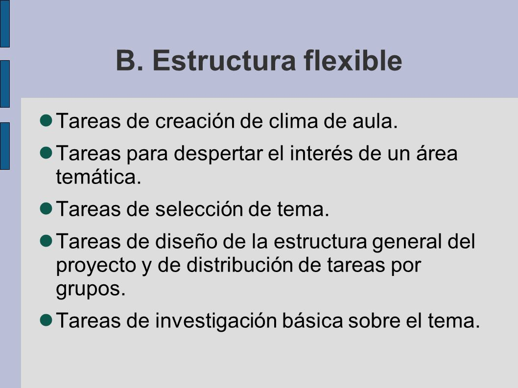 B. Estructura flexible Tareas de creación de clima de aula.