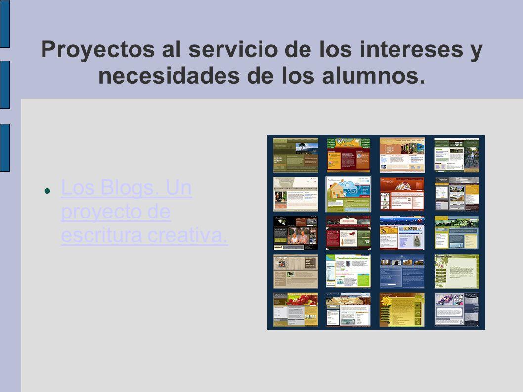 Proyectos al servicio de los intereses y necesidades de los alumnos.