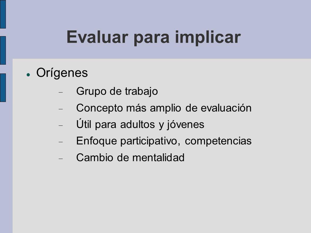 Evaluar para implicar Orígenes Grupo de trabajo