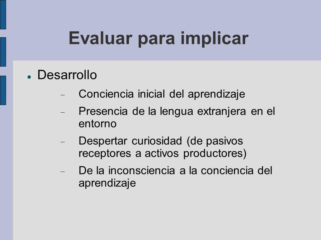 Evaluar para implicar Desarrollo Conciencia inicial del aprendizaje